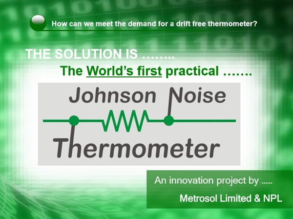 Johnson noise thermometer - meeting the deamnd for a drift free thermometer